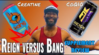 Supplement Review | Reign Energy versus Bang Energy Drinks