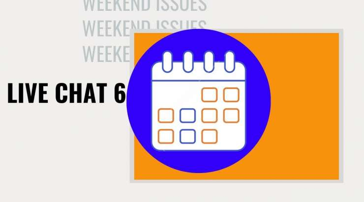Weekend Issues   Live Chat #6