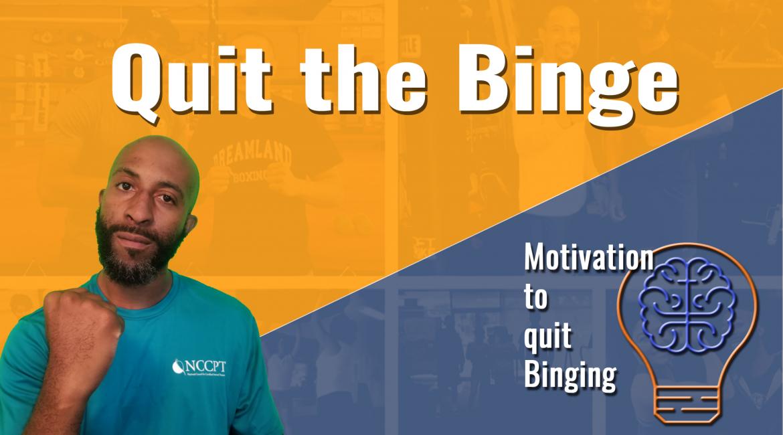 Quit the Binge